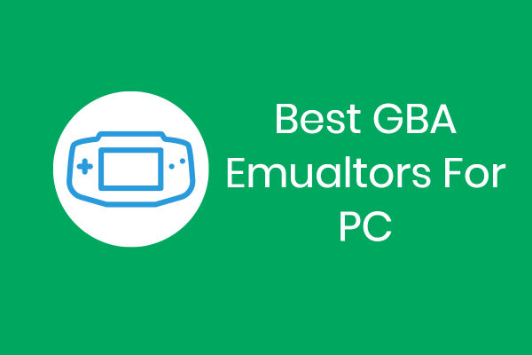 GBA Emulators For PC - Gameboy Advance Windows 10 Emulator