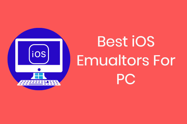 Best iOS emulator for Windows 10 PC