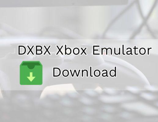 DXBX Xbox Emulator Download