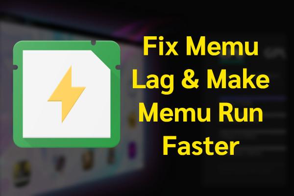 Fix Memu Running Slow or Lagging - 7 Steps to Make Memu run Faster