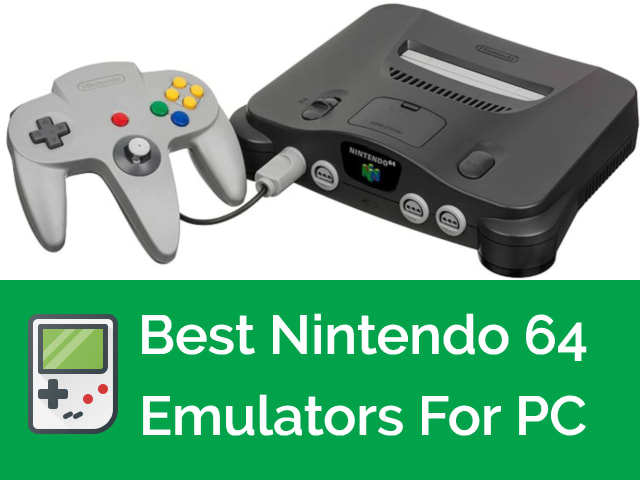 Nintendo 64 Emulators For PC Windows 10