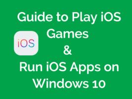 Play iOS Games - Run iOS Apps on Windows 10